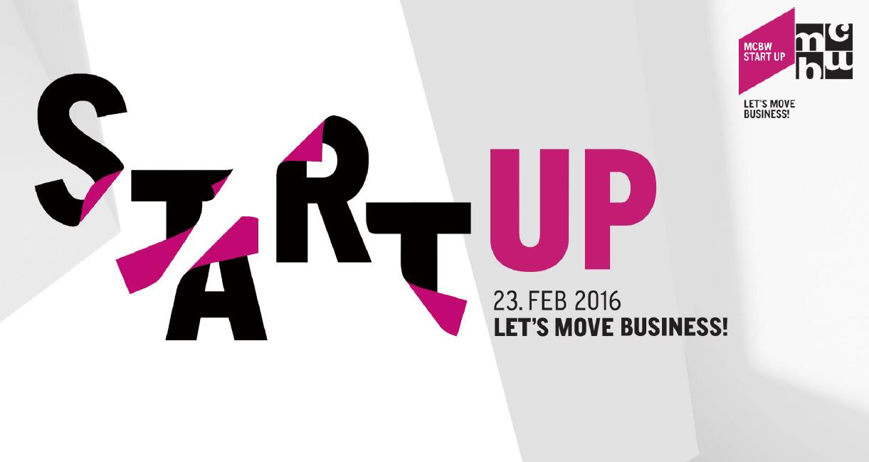 Am 23.02.2016 findet im Rahmen des MCBW FORUMS der Munich Creative Business Week wieder MCBW START UP für Gründer und innovative Geschäftsideen statt.