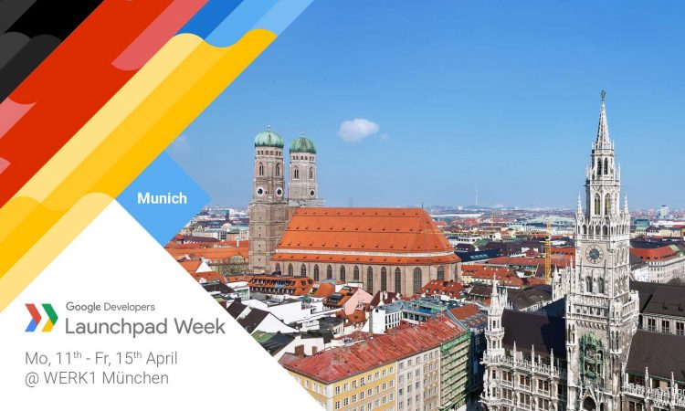 Google Launchpad Week Munich
