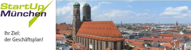 Fit für den Businessplan mit der Veranstaltungsreihe StartUp München