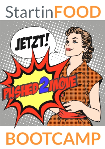Pushed2Move – das StartinFOOD Bootcamp am 18.06. in München