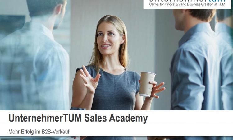 UnternehmerTUM Sales Academy – Mehr Erfolg im B2B-Verkauf