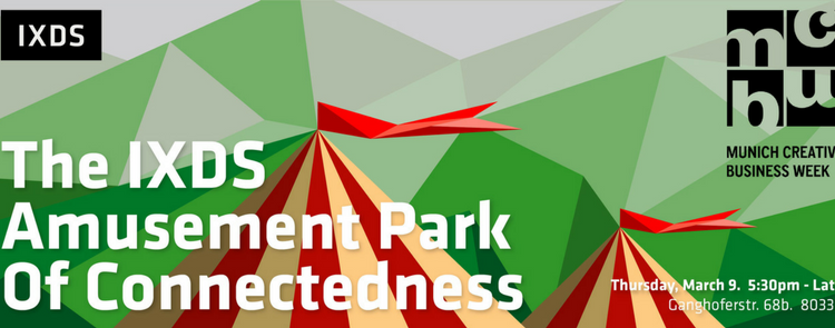 IXDS @MCBW The Amusement Park of Connectedness