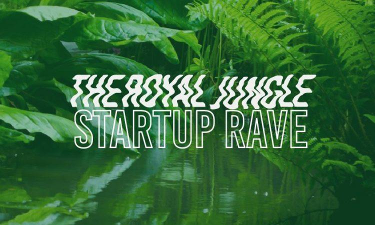 The Royal Jungle Startup Rave
