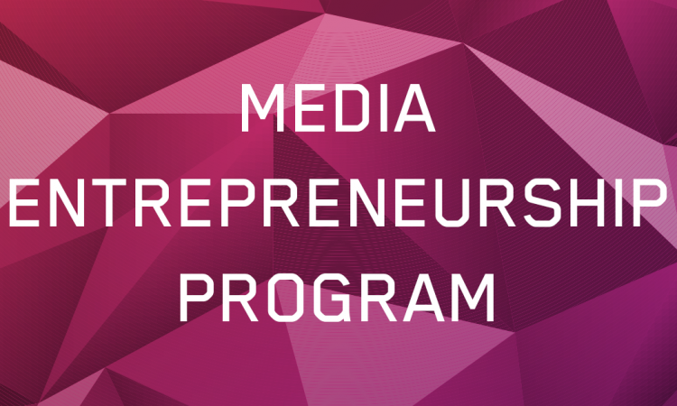 Media Entrepreneurship Program