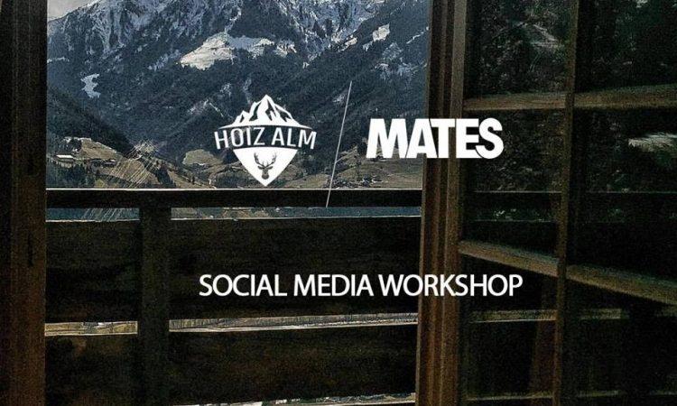 MATES x Hoiz Alm – Social Media Workshop