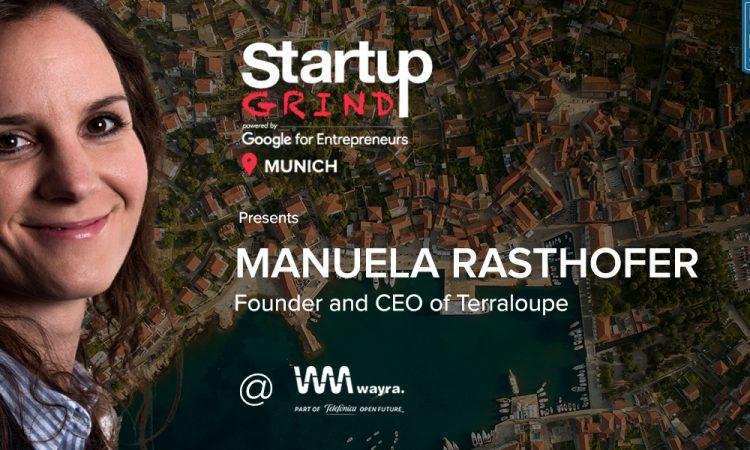 Startup Grind Munich Is Hosting Manuela Rasthofer from Terraloupe @ Wayra / Bits & Pretzels Startup Night