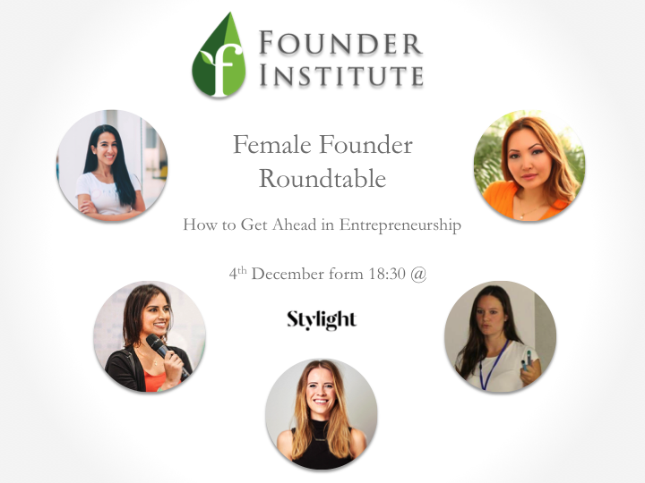 Female Founder Roundtable: How to Get Ahead in Entrepreneurship by Founder Institute