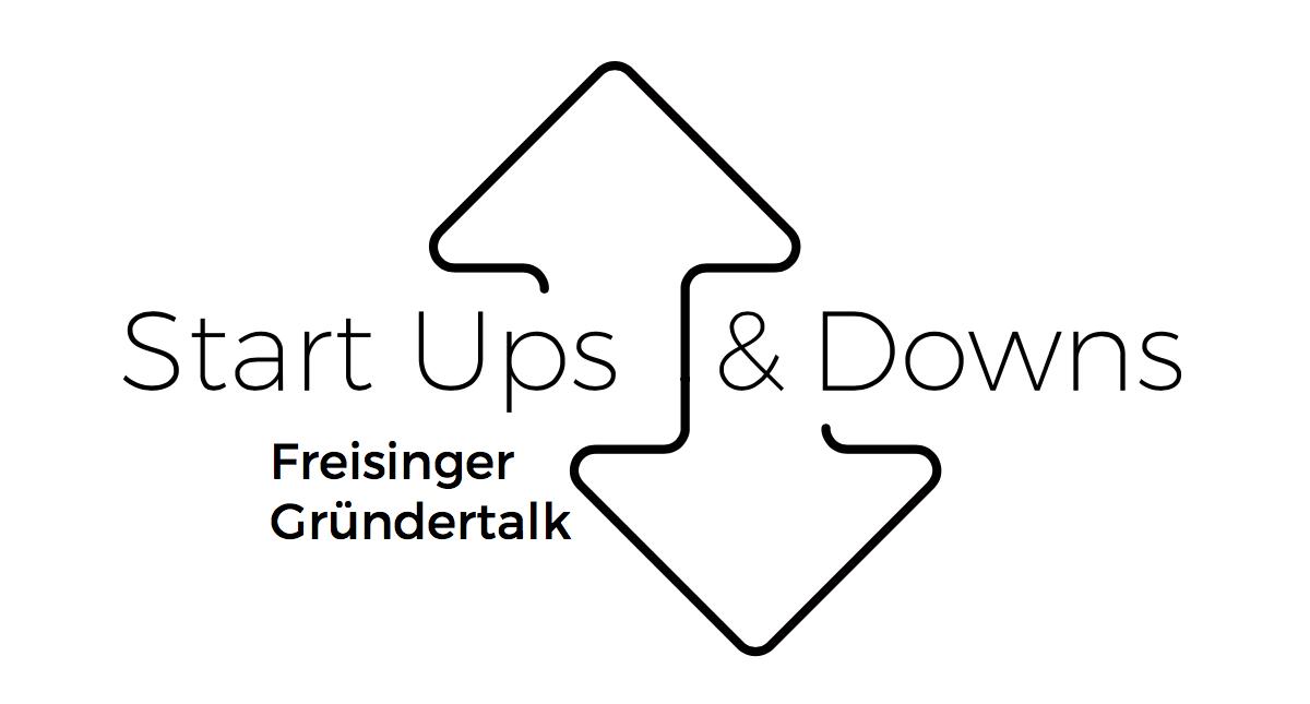 Start Ups Downs Freisinger Gründertalk Munich Startup