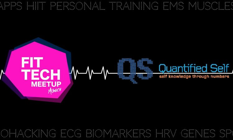 FitTech Meetup #4: Fitness Startups meet Quantified Self