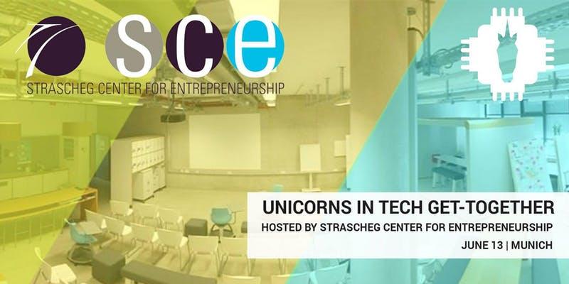 UNICORNS IN TECH MUNICH meets Strascheg Center for Entrepreneurship