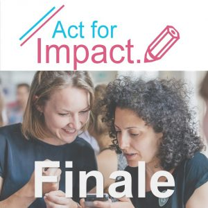 Act for Impact Finale
