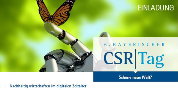 6. Bayerischer CSR-Tag: Schöne neue Welt? Nachhaltig wirtschaften im digitalen Zeitalter