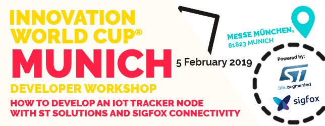 Developer Workshop von STMicroelectronics, Sigfox und der Innovation World Cup Series