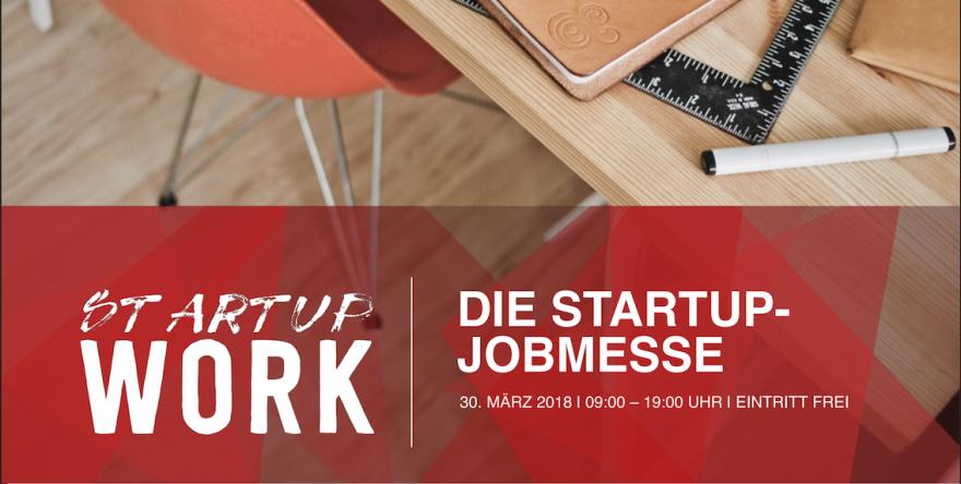 STARTUP WORK - Die Startup-Jobmesse am 30. März im WERK1
