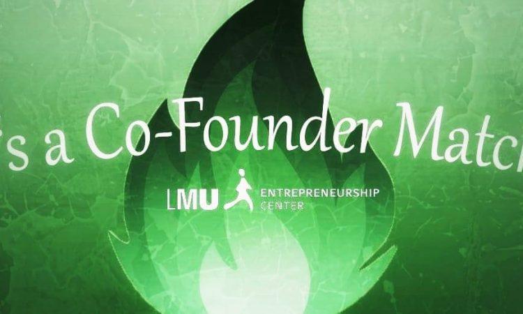It's a (co founder) Match! - LMU Entrepreneurship Center