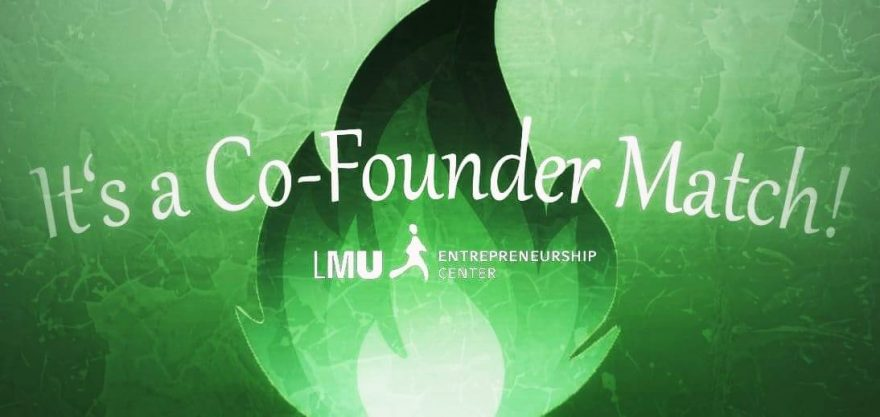It's a (co founder) Match! - LMU Entrepreneurship Center