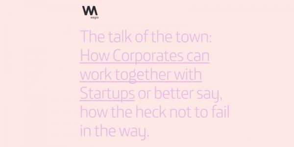 """How Corporates can work together with Startups"" bei Wayra Deutschland"