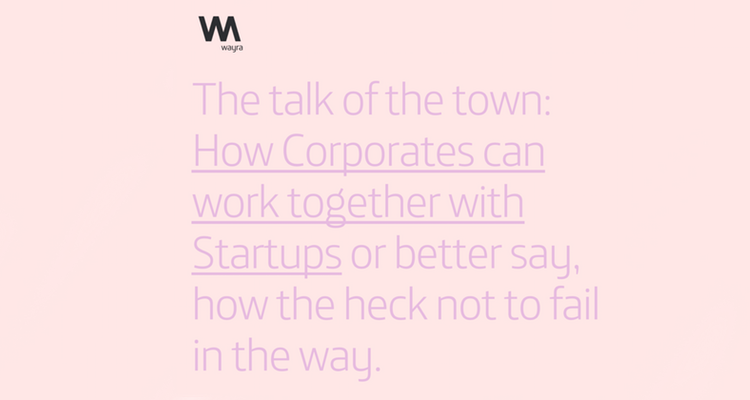 """How Corporates can work together with Startups"" bei Wayra Deutschland"