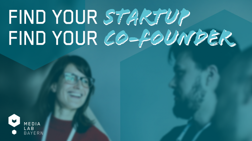 Find your Co-Founder! Find your Startup!