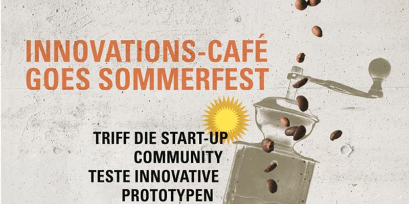 Innovations-Café goes Sommerfest - Startups & Prototypen live erleben
