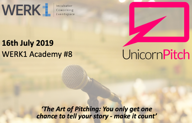 "WERK1Academy powered by Unicorn Pitch | ""The Art of Pitching"""