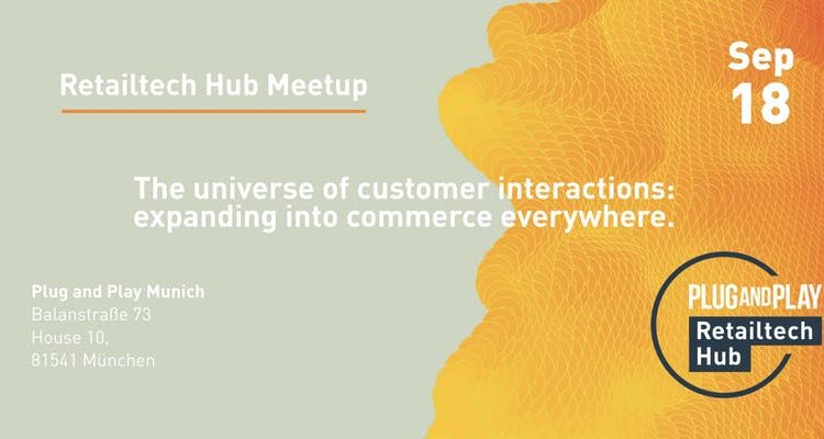 Plug and Play Retailtech Hub meetup: Commerce everywhere.