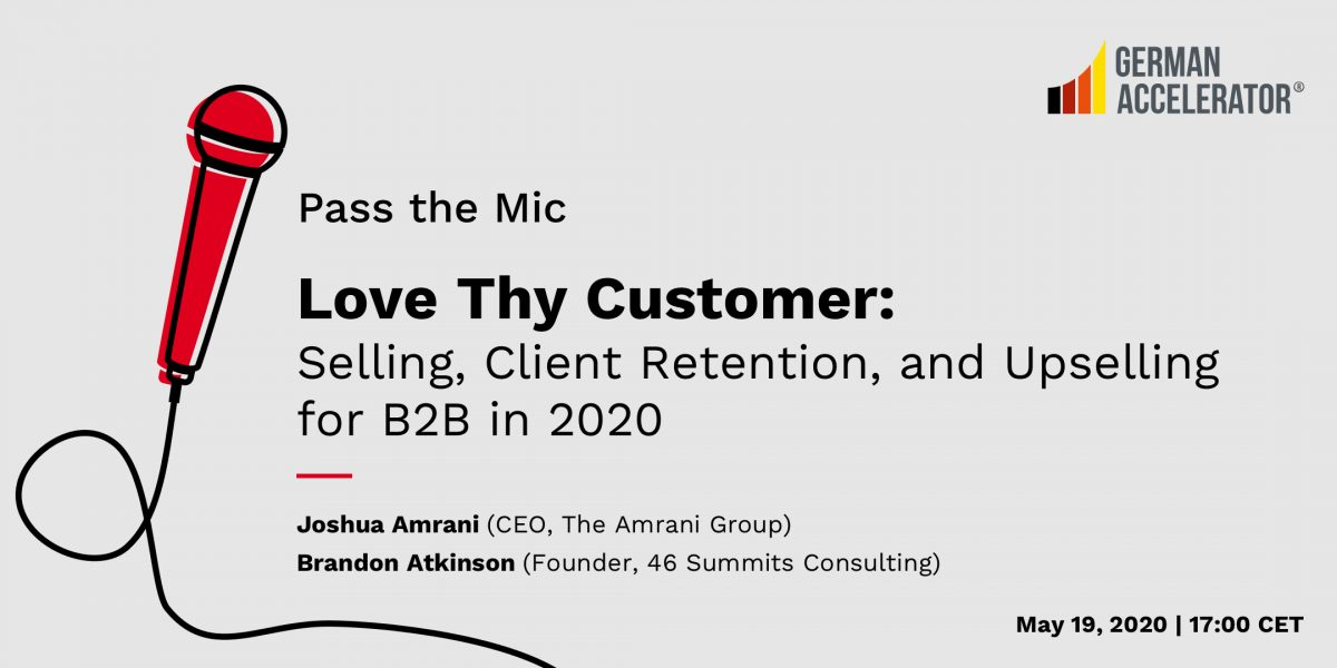 Love Thy Customer: Selling, Client Retention, and Upselling for B2B in 2020
