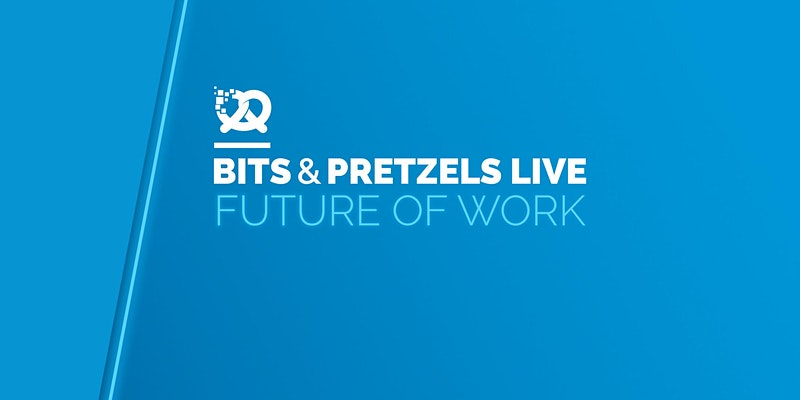 Bits & Pretzels Live: Future of Work