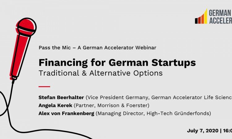 Pass the Mic - Financing for German Startups: Traditional & Alternative Options - A German Accelerator Webinar