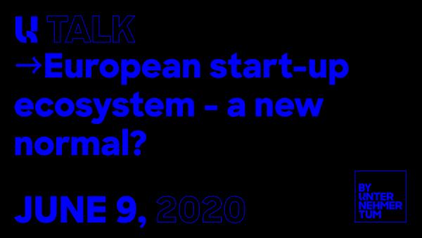U Talk: European start-up ecosystem - a new normal?