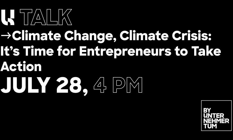 U Talk: Climate Change, Climate Crisis - It's Time for Entrepreneurs to Take Action