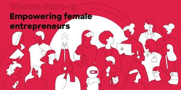 Women start-up: Empowering female Entrepreneurs