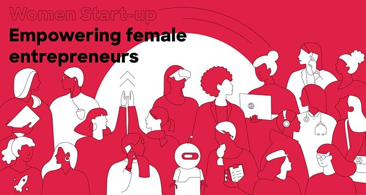 Women start-up: Empowering female Entrepreneurs