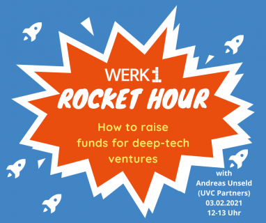WERK1 Rocket Hour: How to raise funds for deep-tech ventures