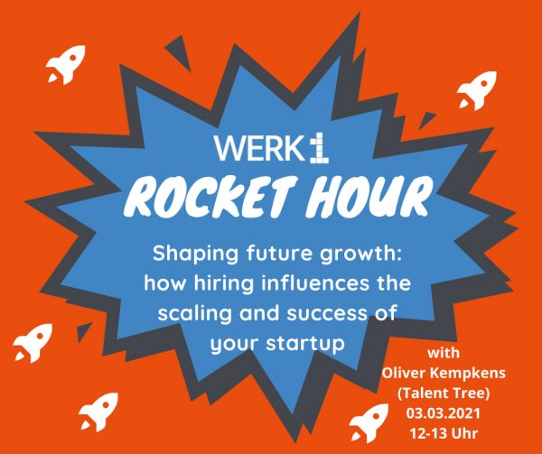 WERK1 Rocket Hour How hiring influences the scaling and success of your startup