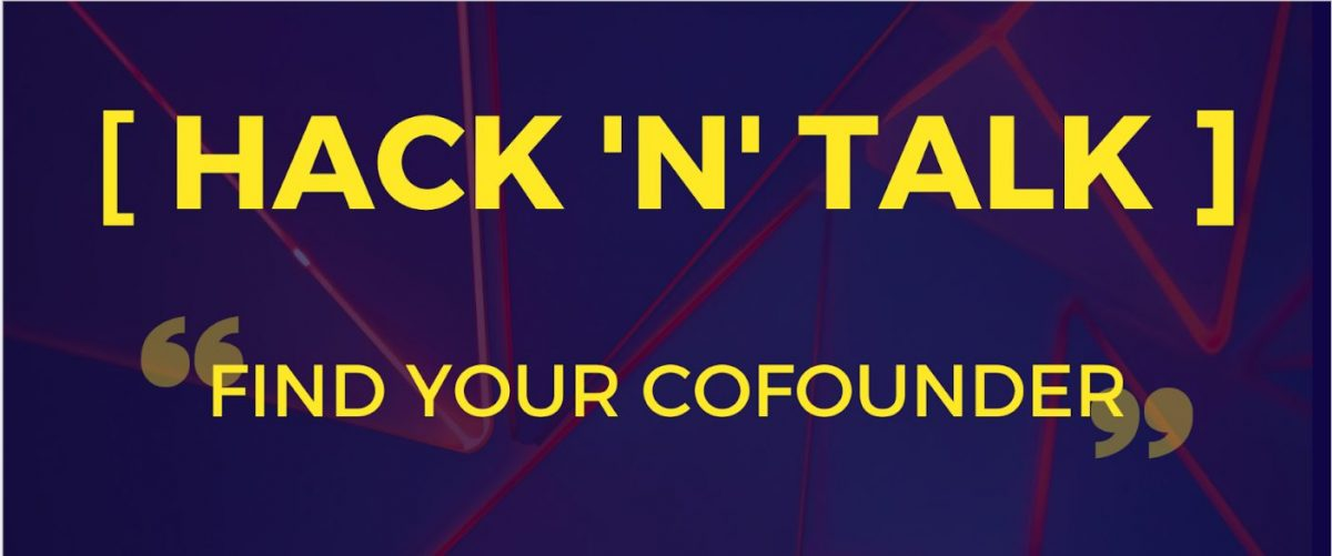 HACK 'N' TALK | Find Your Cofounder