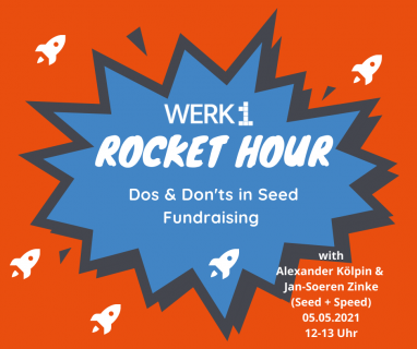WERK1 Rocket Hour: Dos & Don'ts in Seed Fundraising
