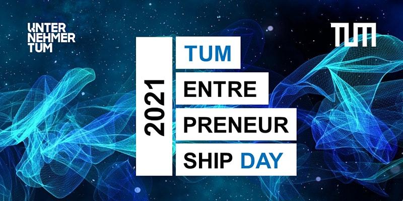 TUM Entrepreneurship Day 2021