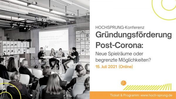 HOCHSPRUNG Konferenz: Gründungsförderung Post-Corona: Neue Spielräume oder begrenzte Möglichkeiten?