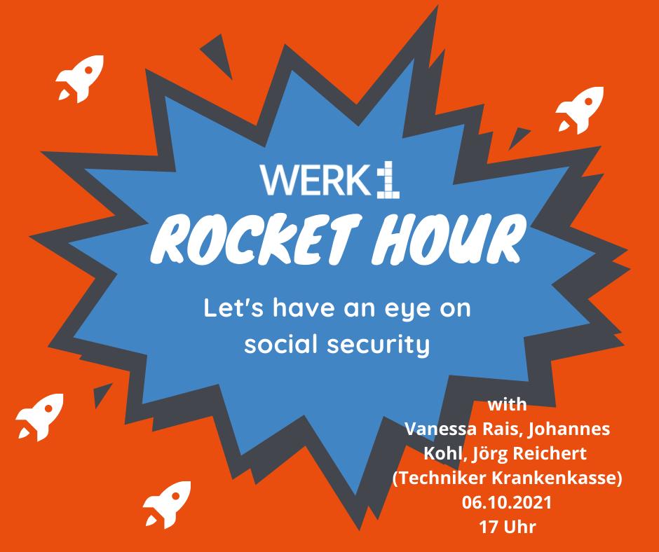 WERK1 Rocket Hour: Let´s have an eye on social security